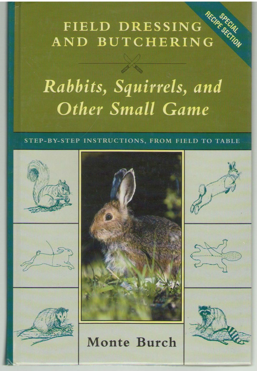 Field Dressing and Butchering Rabbits, Squirrels, and Other Small Game, Burch, Monte
